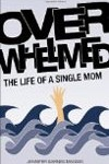 Overwhelmed - The Life of a Single Mom