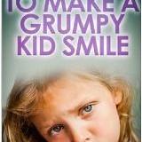 100 Ways to Make a Grumpy Kid Smile